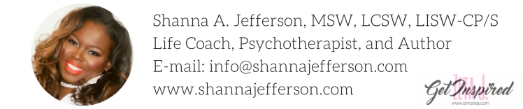 Shanna A. Jefferson, MSW, LCSW, LISW-CPS is a Life Coach, Psychotherapist, and Author. (5)