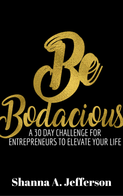 Be Bodacious: A 30-Day Challenge for Entrepreneurs to Elevate Your Life